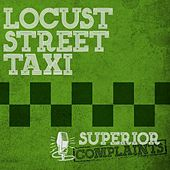 Play & Download Superior Complaints by Locust Street Taxi | Napster