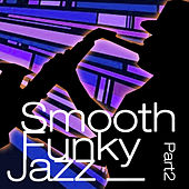 Play & Download Funky Smooth Jazz Part 2 by Various Artists | Napster