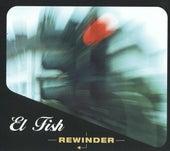 Rewinder by Fish