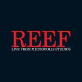 Live from Metropolis Studios by Reef