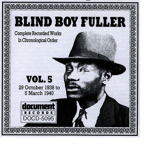Play & Download Blind Boy Fuller Vol. 5 (1938-40) by Blind Boy Fuller | Napster