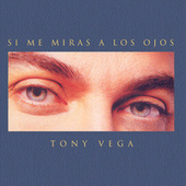 Play & Download Si Me Miras A Los Ojos by Tony Vega | Napster