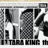 Play & Download Extravagant, Grotesque & Nonchalant by Tara King Th. (tkth) | Napster
