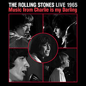 Play & Download Live 1965: Music From Charlie Is My Darling by The Rolling Stones | Napster