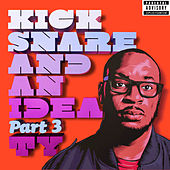 Play & Download Kick Snare And An Idea Part 3 by TY | Napster