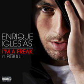 Play & Download I'm A Freak by Enrique Iglesias | Napster