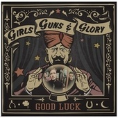Good Luck by Girls Guns and Glory