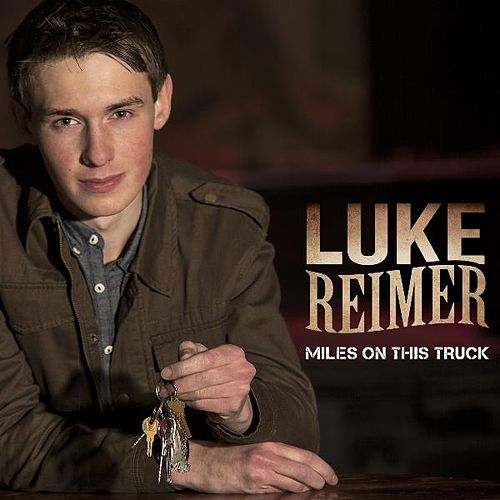 Play & Download Miles on This Truck by Luke Reimer | Napster