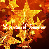 Play & Download Superstars of Tomorrow by Various Artists | Napster