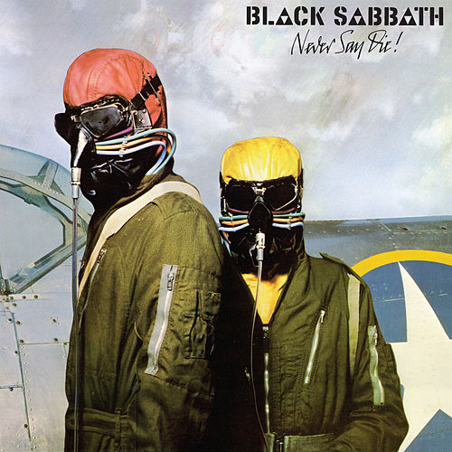 Never Say Die! by Black Sabbath
