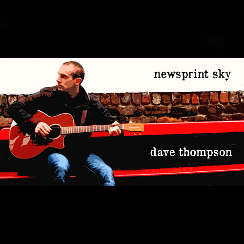 Play & Download Newsprint Sky by Dave Thompson | Napster