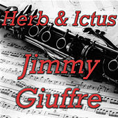 Play & Download Herb & Ictus by Jimmy Giuffre | Napster