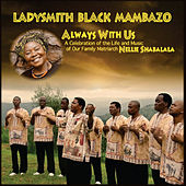 Play & Download Always With Us by Ladysmith Black Mambazo | Napster