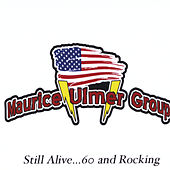 Play & Download Maurice Ulmer Group: Still Alive... 60 and Rocking by Maurice Ulmer | Napster