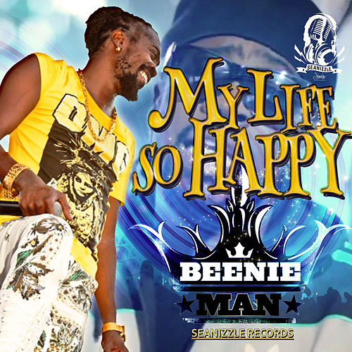 My Life So Happy - Single by Beenie Man