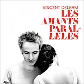 Play & Download Les amants parallèles by Vincent Delerm | Napster