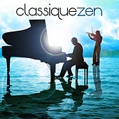 Classique Zen by Various Artists