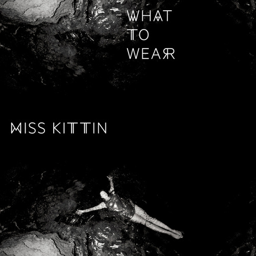 What to Wear - EP by Miss Kittin