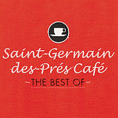 Play & Download Saint-Germain-des-Prés Café - The Best Of by Various Artists | Napster