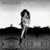 Play & Download Calling From The Stars by Miss Kittin | Napster