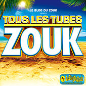 Tous Les Tubes Zouk by Various Artists