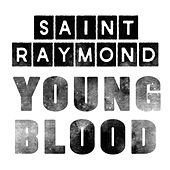 Play & Download Young Blood EP by Saint Raymond | Napster