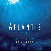 Play & Download Atlantis (Original Motion Picture Soundtrack) by Eric Serra | Napster