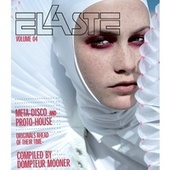 Play & Download Elaste Volume 4 - compiled by Dompteur Mooner by Various Artists | Napster