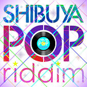 Selector HEMO presents Shibuya Pop Riddim by Various Artists