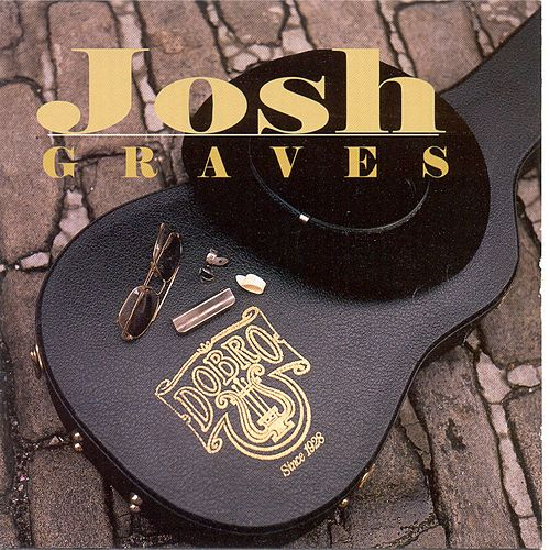 Play & Download Josh Graves by Josh Graves | Napster