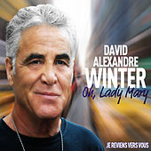 Play & Download Oh Lady Mary by David Alexandre Winter | Napster