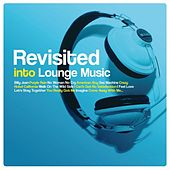 Revisited Into Lounge Music von Various Artists