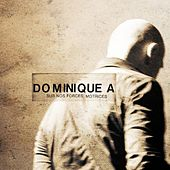 Play & Download Sur nos forces motrices by Dominique A | Napster