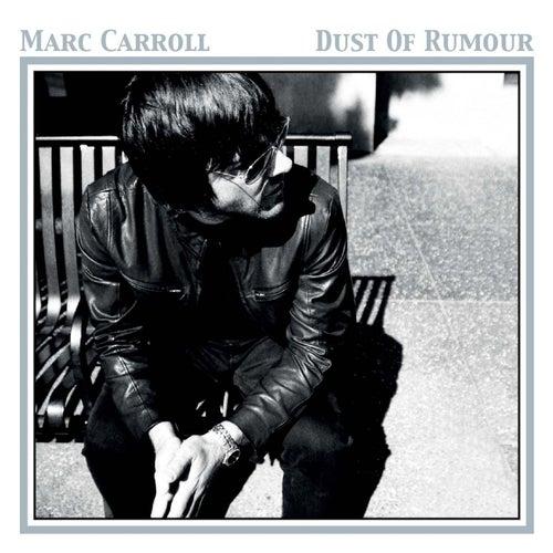 Dust of Rumor by Marc Carroll