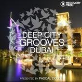 Deep City Grooves Dubai von Various Artists