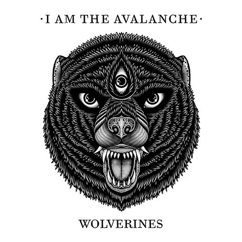 Play & Download Wolverines by I Am The Avalanche | Napster