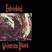 Wolverine Blues (Full Dynamic Range Edition) by Entombed