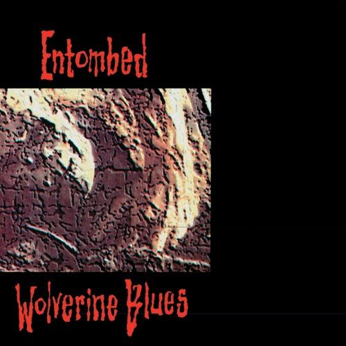 Wolverine Blues (Full Dynamic Range Edition) by Entombed