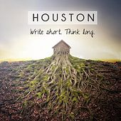 Write Short, Think Long by Houston
