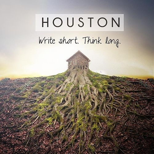 Play & Download Write Short, Think Long by Houston | Napster