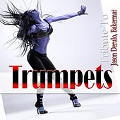 Play & Download Trompets: Tribute to Jason Derulo, Bakermat by Various Artists | Napster