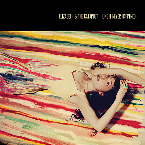 Play & Download Like It Never Happened by Elizabeth & The Catapult | Napster