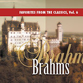 Play & Download Favorites from the Classics, Vol. 6: Brahms's Greatest Hits by Various Artists | Napster