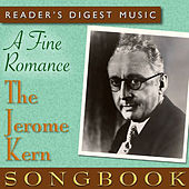 Play & Download Reader's Digest Music: A Fine Romance: The Jerome Kern Songbook by Various Artists | Napster