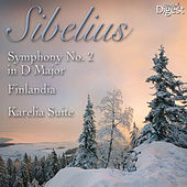 Sibelius: Symphony No. 2 in D Major; Finlandia; Karelia Suite by Various Artists