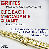 Play & Download Griffes: Poem for Flute and Orchestra - C.P.E. Bach; Mercadante; Quantz: Flute Concertos by Virtuosi Di Praga | Napster
