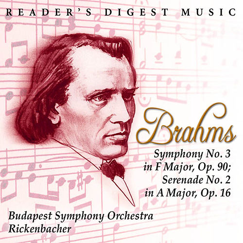 Play & Download Brahms: Symphony No. 3 In F Major, Op. 90; Serenade No. 2 In a Major, Op. 16 by Karl Anton Rickenbacher   Napster