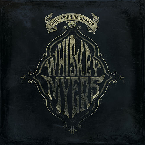 Early Morning Shakes by Whiskey Myers