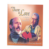 Play & Download There Is Love - A Holiday Music Celebration by Noel Paul Stookey | Napster
