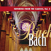 Play & Download Favorites from the Classics, Vol. 2: Bach's Greatest Hits by Various Artists | Napster